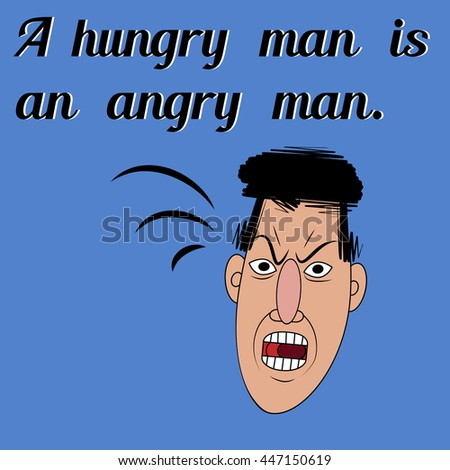 essay on a hungry man is an angry man Hungry quotes from brainyquote, an extensive collection of quotations by famous authors, celebrities, and newsmakers.