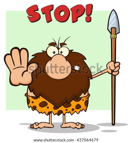 Angry Male Caveman Warrior Cartoon Mascot Character Gesturing And Standing With A Spear. Vector Illustration With Text Stop Isolated On White Background - stock vector