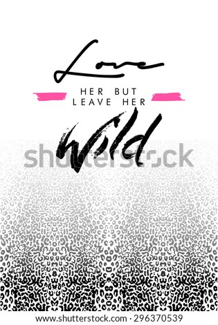 Animal print with slogan,texts in vector - stock vector
