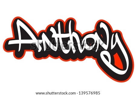 Anthony graffiti font style name. Hip-hop design template for t-shirt, sticker or badge