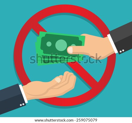 Anti corruption concept - hand giving money to another hand - prohibition sign in the background - stock vector