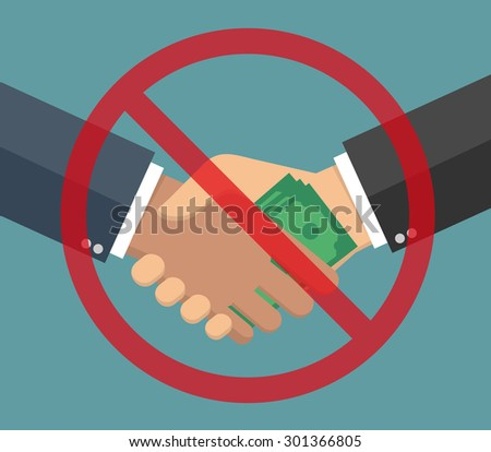 Anti-corruption concept hand giving money to another hand through a handshake with prohibition sign.  Flat style - stock vector