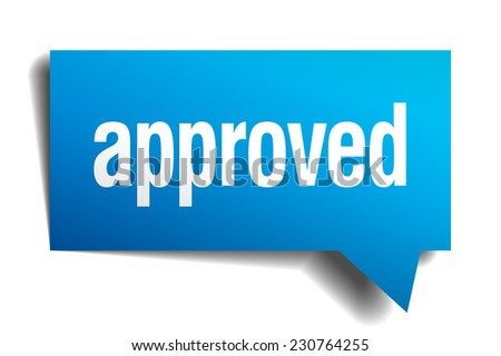 approved blue 3d realistic paper speech bubble - stock vector