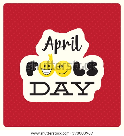 April Fools Day Typographic Vector Design - stock vector