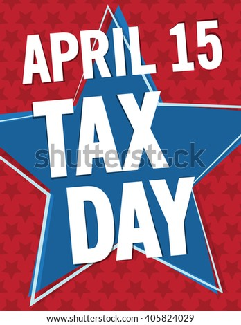 April 15 tax day poster over star background - stock vector
