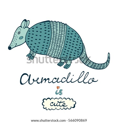 Armadillo is cute.