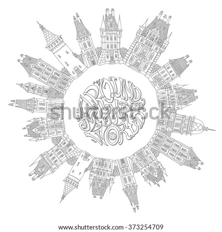 Around the World.Decorative architecture vector round border. Black and white doodle. Fantasy landscape. Fairy tale castle panorama, old medieval town street. Hand drawn sketch, house tower silhouette - stock vector
