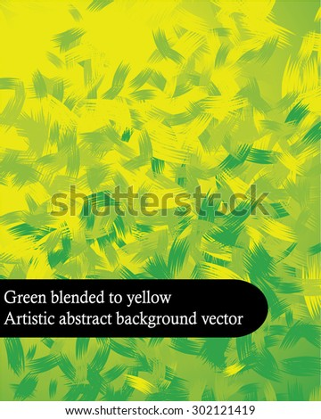 Artistic green blended to yellow grunge abstract background vector with brush stroke feel - stock vector