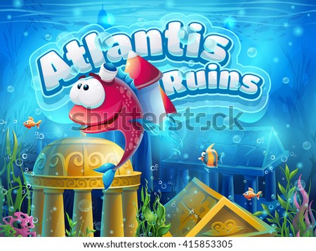 Atlantis ruins funny fish - vector illustration boot screen to the computer game. Bright background image to create original video or web games, graphic design, screen savers. - stock vector