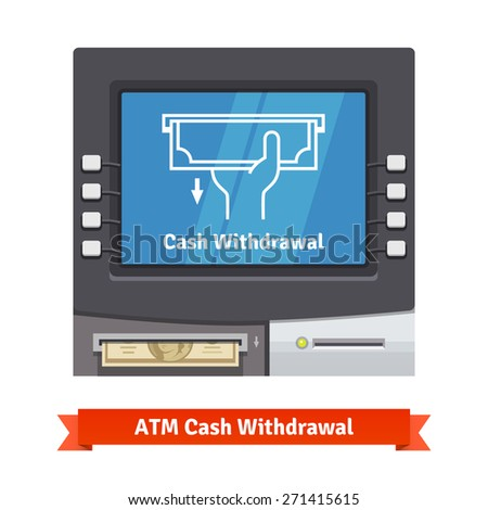 ATM teller machine with current operation icon on the screen and dollar banknotes sticking out of a slot. Hand taking banknote pictogram. Flat style vector illustration. - stock vector