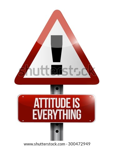 attitude is everything warning sign concept illustration design icon - stock vector