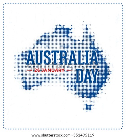 Australia Day - 26 January -  Typographic Design with Halftone Map - stock vector