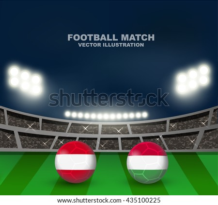 Austria flag versus Hungary flag on soccer ball on soccer stadium background for football tournament in France 2016 , this design for soccer match template or banner in vector format - stock vector