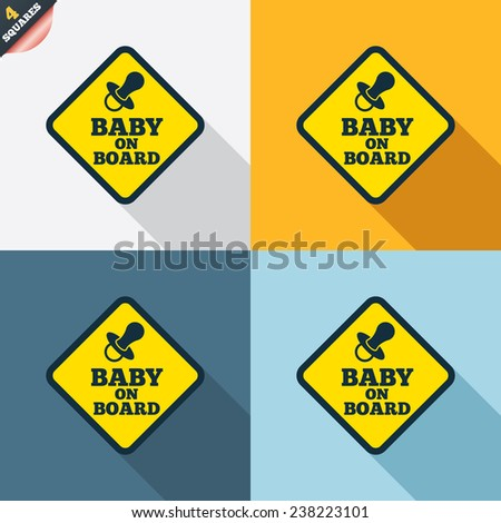 Baby on board sign icon. Infant in car caution symbol. Baby pacifier nipple. Four squares. Colored Flat design buttons. Vector