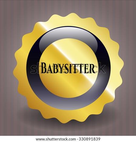 Babysitter gold emblem or badge - stock vector