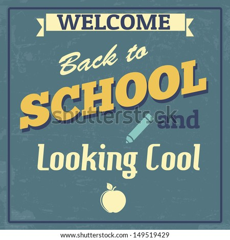 Back to School and Looking Cool Design Poster in Vintage Style, vector illustration - stock vector