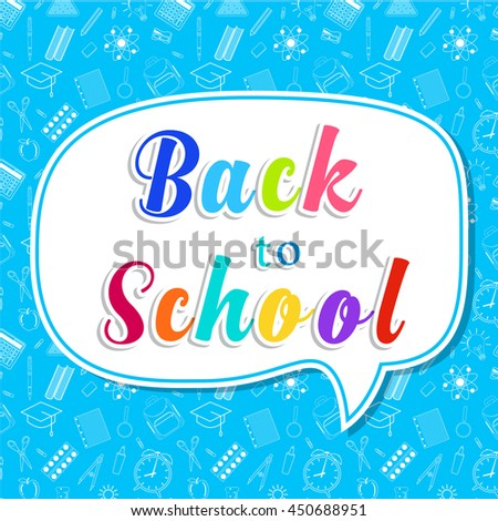 Back to school colorful words banner on bubble on blue pattern of education related symbols. vector illustration in flat design - stock vector