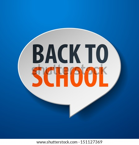 back to school 3d speech bubble on blue background - stock vector