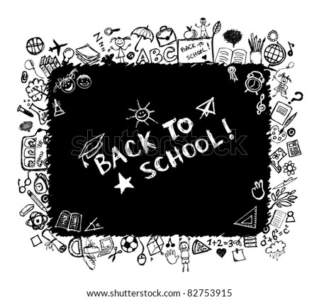 Back to school, sketch frame for your design - stock vector
