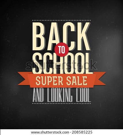 Back to School Typographic Elements - Vintage Style Back to School and Looking Cool Design Layout - Super Sale - stock vector