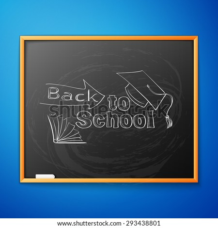 Back to school, written on blackboard with chalk, vector illustration. - stock vector