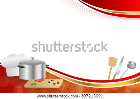 Background abstract red cooking white hat saucepan soup ladle knife paddle kitchen pepper olives gold ribbon frame illustration vector - stock vector