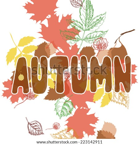 Background drawing with autumn leaves and an inscription - stock vector