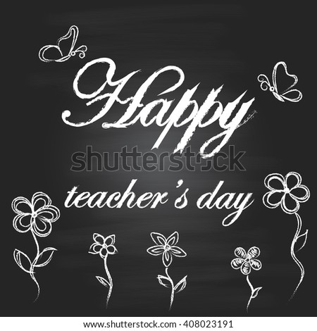 Background with chalkboard. Happy teacher's day. - stock vector