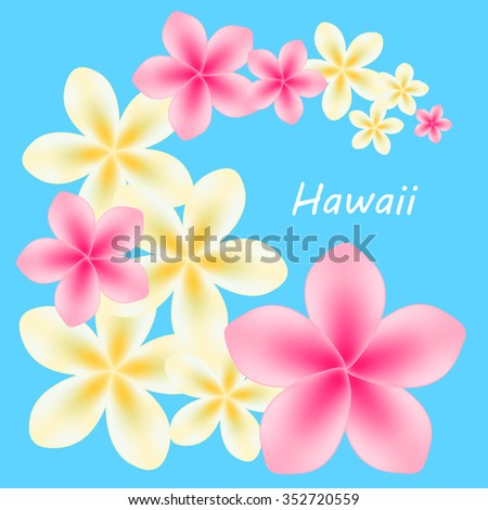 Background with frangipani, plumeria flowers on a blue background. Vector illustration. Text Hawaii for example. - stock vector