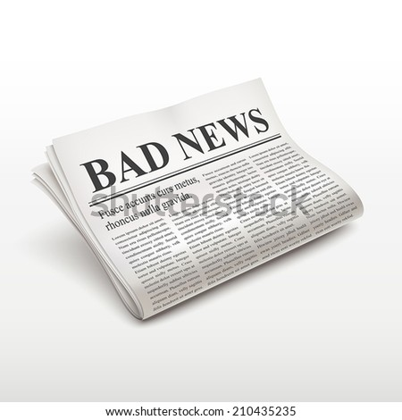 bad news words on newspaper over white background