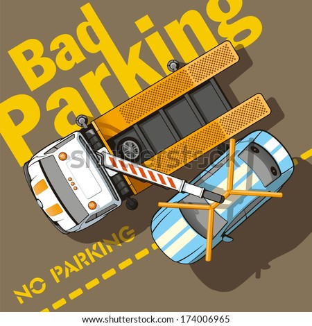 Bad parking. Tow truck removes a car for wrong parking. - stock vector