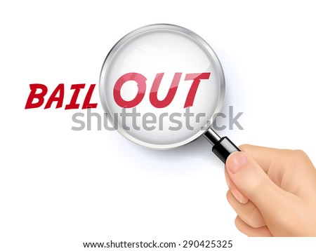 bail out word showing through magnifying glass held by hand - stock vector