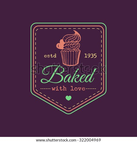 Baked with love. Vintage cupcake logo. Retro logotype sweet bakery. Muffin sign. Vector typographic poster. Hipster pastry icon. Biscuit sign. Desert emblem. - stock vector