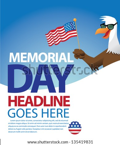 Bald Eagle with Sunglasses Memorial Day Template. EPS 8 vector, grouped for easy editing. No open shapes or paths. - stock vector