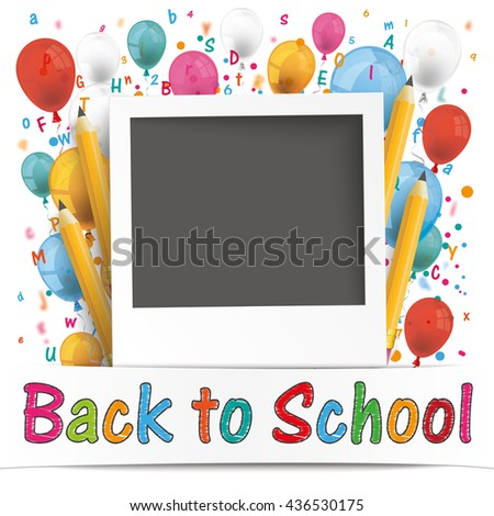 Balloons with letters and text Back to School. Eps 10 vector file. - stock vector