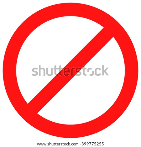 Ban sign red. Stop sign and badge prohibition, no label and warning forbidden, caution not and attention, prohibited alert and banned danger, exclusion rule symbol. Vector flat design illustration - stock vector