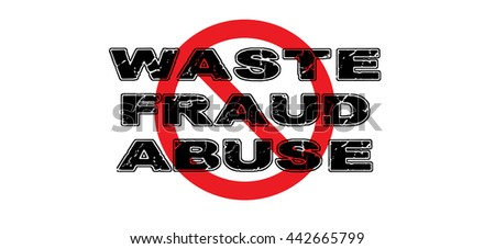Ban Waste, Fraud and Abuse sign on white background. Vector EPS-10 file, transparency used.