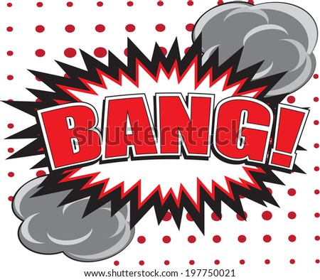 BANG! wording in comic speech bubble in pop art style on burst background