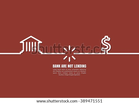 Bank and Money. Concept bank are not lending - stock vector