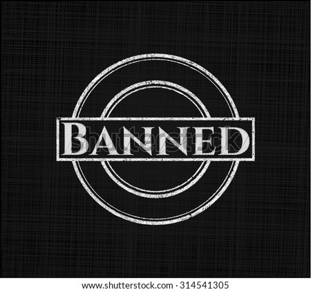 Banned on chalkboard - stock vector
