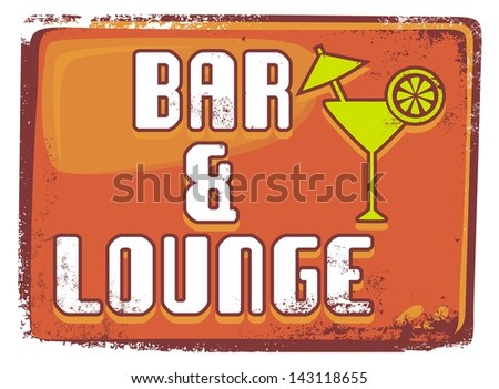 bar & lounge grungy sign - stock vector