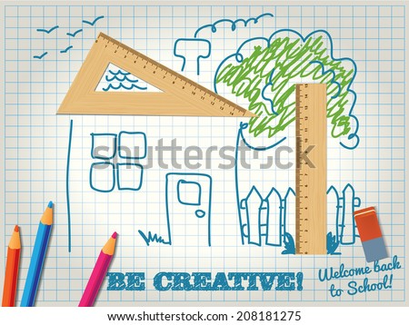 Be Creative while learning. House made with wooden triangle - sketch vector