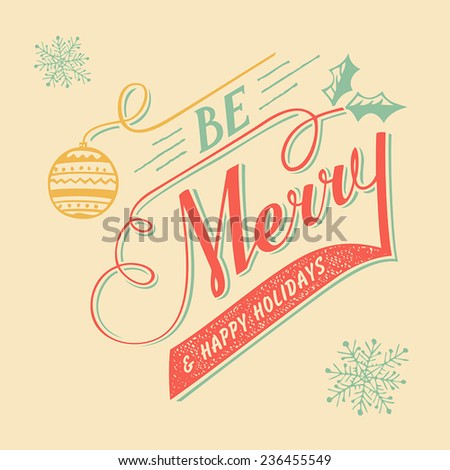 Be Merry hand-lettering Christmas greeting card - stock vector