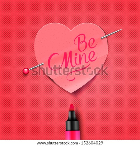Be Mine - written by marker on red paper heart sticker, vector illustration, use for Valentines Day.