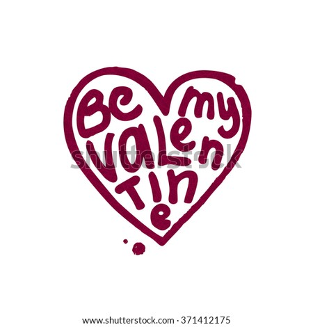 Be my Valentine. Black and white lettering. Decorative lettering. Quote. Vector hand-painted illustration. Decorative poster, tape. The inscription in the heart. Heart. Valentine's Day. Hand drawing. - stock vector