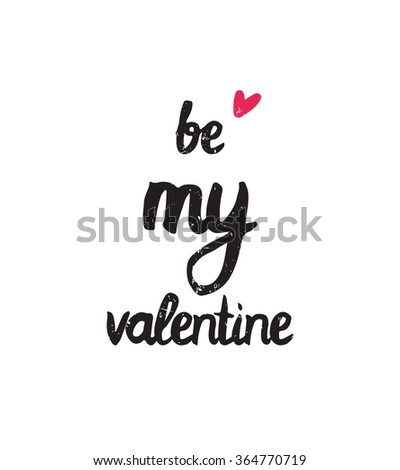 Be my valentine. Trendy simple poster for Happy Valentine's Day, 14 february. Grunge vintage calligraphy lettering with pink heart  - stock vector