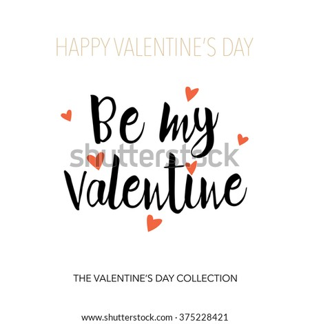Be my Valentine. Valentines day greeting card with calligraphy.  Hand drawn design elements - stock vector