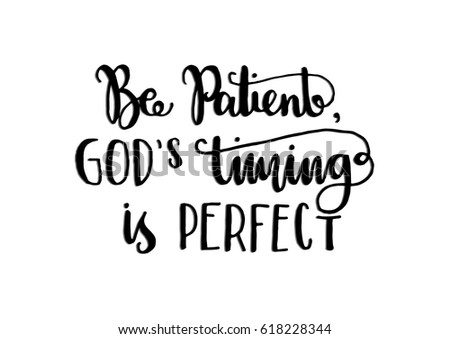 Be patient gods timing perfect hand stock vector