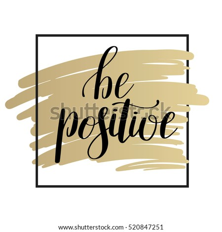 Be Positive Handwritten Positive Inspirational Quote Stock Vector ...