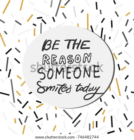 Be Someone Reason Smiles Today.Quote Poster, Inspirational Words, Motivate  Saying. Feel